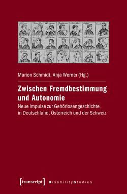 Zwischen Fremdbestimmung und Autonomie von Schmidt,  Marion, Werner,  Anja