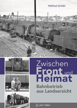 Zwischen Front und Heimat von Griebl,  Helmut
