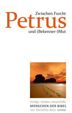 Zwischen Furcht und (Bekenner-)Mut: Petrus von Boss,  Dorothee