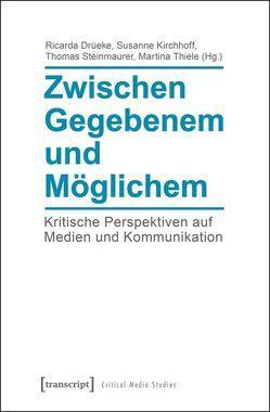 Zwischen Gegebenem und Möglichem von Drüeke,  Ricarda, Kirchhoff,  Susanne, Steinmaurer,  Thomas, Thiele,  Martina