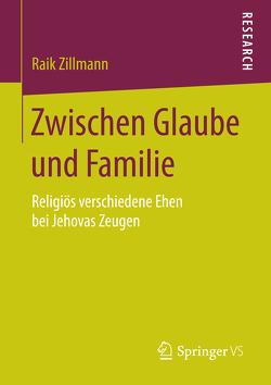 Zwischen Glaube und Familie von Zillmann,  Raik