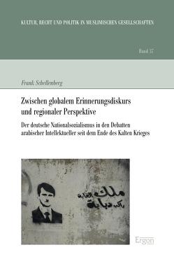 Zwischen globalem Erinnerungsdiskurs und regionaler Perspektive von Schellenberg,  Frank