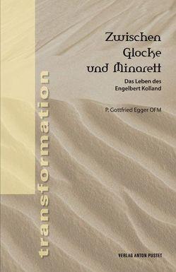 Zwischen Glocke und Minarett von Egger,  Gottfried