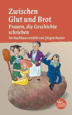 Zwischen Glut und Brot von Kaiser,  Jürgen