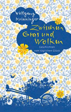 Zwischen Gras und Wolken von Krinninger,  Wolfgang