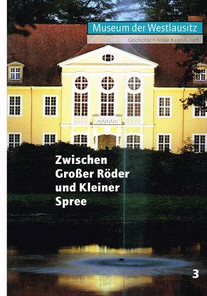 Zwischen Großer Röder und Kleiner Spree. Band 3