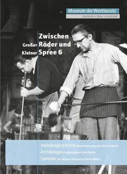 Zwischen Großer Röder und Kleiner Spree. Band 6 von Friederike,  Koch- Heinrich