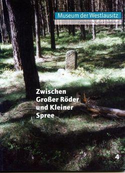 Zwischen Großer Röder und Kleiner Spree. Band 4 von Koch- Heinrich,  Friederike