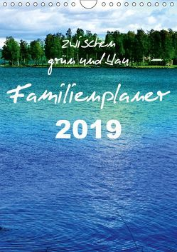 zwischen grün und blau (Wandkalender 2019 DIN A4 hoch) von tinadefortunata