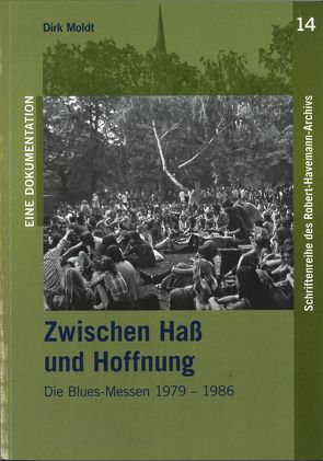 Zwischen Haß und Hoffnung. Die Blues-Messen 1979-1986 von Eckert,  Rainer, Moldt,  Dirk