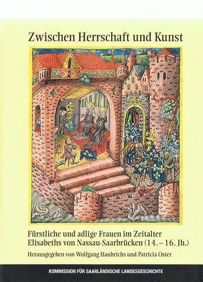 Zwischen Herrschaft und Kunst von Haubrichs,  Wolfgang, Oster,  Patricia, Ott,  Norbert H.