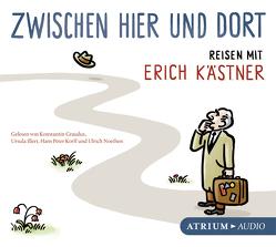 Zwischen hier und dort von Illert,  Ursula, Kaestner,  Erich, Korff,  Hans-Peter, Kreye,  Walter, Noethen,  Ulrich