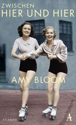 Zwischen hier und hier von Bloom,  Amy, Dormagen,  Adelheid, Razum,  Kathrin