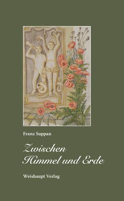 Zwischen Himmel und Erde von Suppan,  Franz