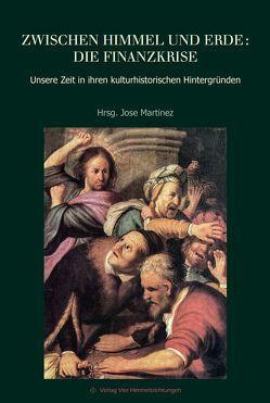 Zwischen Himmel und Erde: die Finanzkrise von Martinez,  José