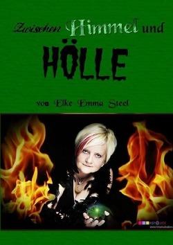 Zwischen Himmel und Hölle von Schiel,  Elke Emma