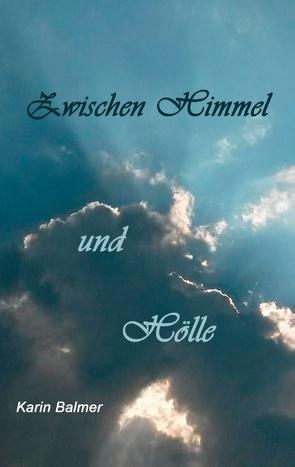 Zwischen Himmel und Hölle von Balmer,  Karin