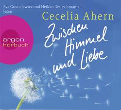 Zwischen Himmel und Liebe von Ahern,  Cecelia, Deutschmann,  Heikko, Gosciejewicz,  Eva, Strüh,  Christine