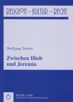Zwischen Hiob und Jeremia von Treitler,  Wolfgang