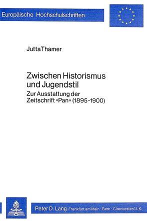 Zwischen Historismus und Jugendstil von Thamer,  Jutta