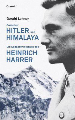 Zwischen Hitler und Himalaya von Lehner,  Gerald