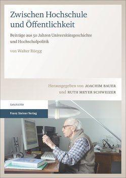 Zwischen Hochschule und Öffentlichkeit von Bauer,  Joachim, Gerber,  Stefan, Hammerstein,  Notker, Meyer Schweizer,  Ruth, Neumann,  Andreas, Rüegg,  Walter