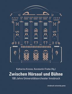 Zwischen Hörsaal und Bühne von Friebe,  Konstantin, Krones,  Katharina