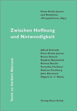 Zwischen Hoffnung und Notwendigkeit. Texte zu Herbert Marcuse von Bundschuh,  Stephan, Claussen,  Detlev, Jansen,  Peter E, Reiche,  Reimut