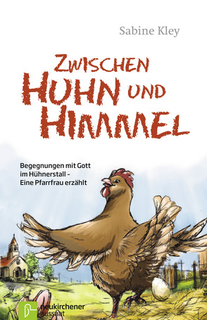 Zwischen Huhn und Himmel von Beer,  Anika, Kley,  Sabine