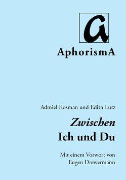 Zwischen Ich und Du von Drewermann,  Eugen, Kosman,  Admiel, Lutz,  Edith, Zimmer-Winkel,  Rainer