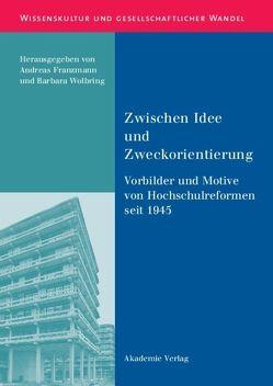 Zwischen Idee und Zweckorientierung von Franzmann,  Andreas, Wolbring,  Barbara