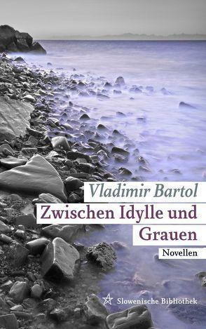Zwischen Idylle und Grauen von Bartol,  Vladimir