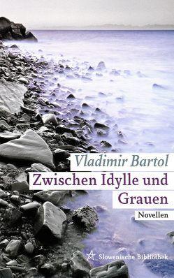 Zwischen Idylle und Grauen von Bartol,  Vladimir, Koestler,  Erwin