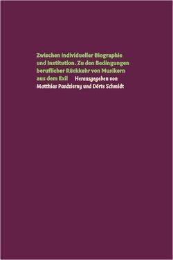 Zwischen individueller Biographie und Institution von Pasdzierny,  Matthias, Schmidt,  Dörte