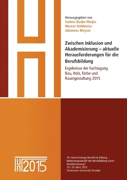 Zwischen Inklusion und Akademisierung – aktuelle Herausforderungen für die Berufsbildung von Baabe-Meijer,  Sabine, Kuhlmeier,  Werner, Meyser,  Johannes