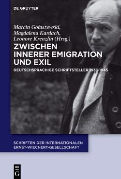Zwischen Innerer Emigration und Exil von Golaszewski,  Marcin, Kardach,  Magdalena, Krenzlin,  Leonore