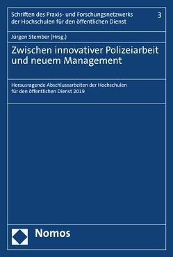 Zwischen innovativer Polizeiarbeit und neuem Management von Stember,  Jürgen