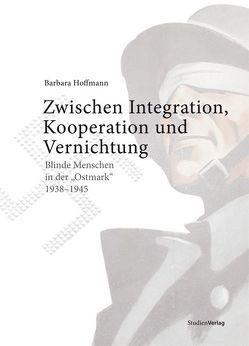 Zwischen Integration, Kooperation und Vernichtung von Hoffmann,  Barbara