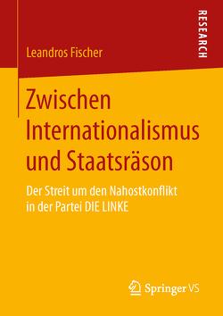 Zwischen Internationalismus und Staatsräson von Fischer,  Leandros