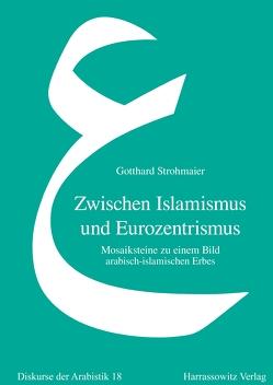 Zwischen Islamismus und Eurozentrismus von Strohmaier,  Gotthard