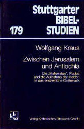 Zwischen Jerusalem und Antiochia von Kraus,  Wolfgang