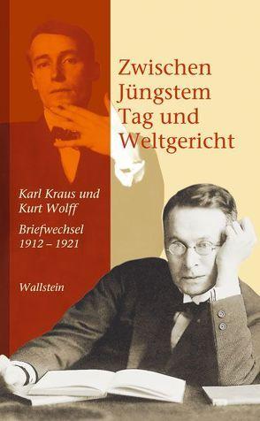 Zwischen Jüngstem Tag und Weltgericht von Kraus,  Karl, Pfäfflin,  Friedrich, Wolff,  Kurt