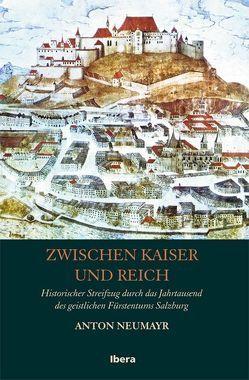 Zwischen Kaiser und Reich von Neumayr,  Anton