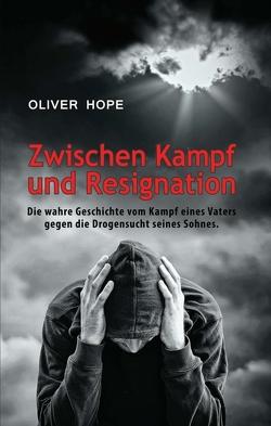 Zwischen Kampf und Resignation von Hope,  Oliver