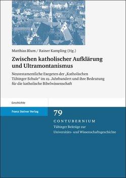 Zwischen katholischer Aufklärung und Ultramontanismus von Blum,  Matthias, Kampling,  Rainer