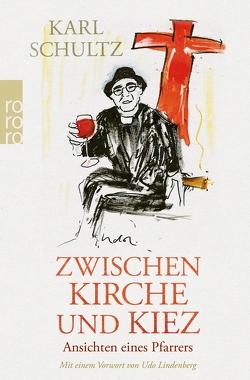 Zwischen Kirche und Kiez von Schultz,  Karl