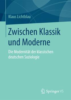 Zwischen Klassik und Moderne von Lichtblau,  Klaus