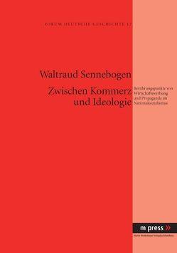 Zwischen Kommerz und Ideologie von Sennebogen,  Waltraud