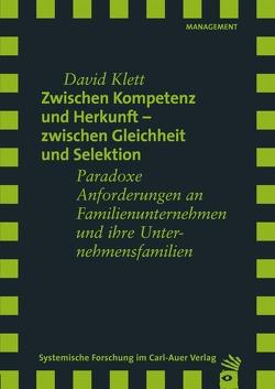 Zwischen Kompetenz und Herkunft – zwischen Gleichheit und Selektion von Baecker,  Dirk, Klett,  David