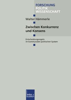 Zwischen Konkurrenz und Konsens von Hämmerle,  Walter